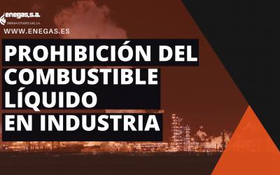 Prohibición del Combustible Líquido en Industria