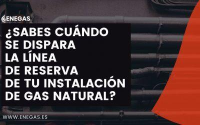 ¿Sabes cuándo se dispara la línea de reserva de tu instalación de gas natural?